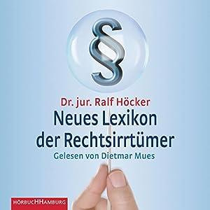 Neues Lexikon der Rechtsirrtümer Hörbuch
