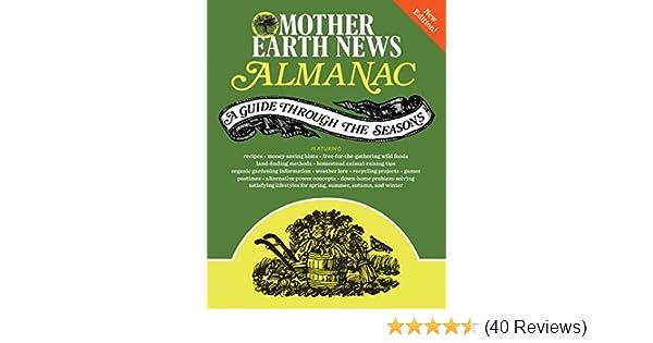 Mother Earth News Almanac A Guide Through The Seasons Mother