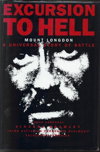 Book: Excursion to Hell - Mount Longdon - A Universal Story of Battle by Vincent Bramley