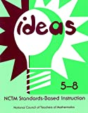 Ideas : NCTM Standards-Based Instruction: Grades 5-8, Michael C. Hynes, 0873534263