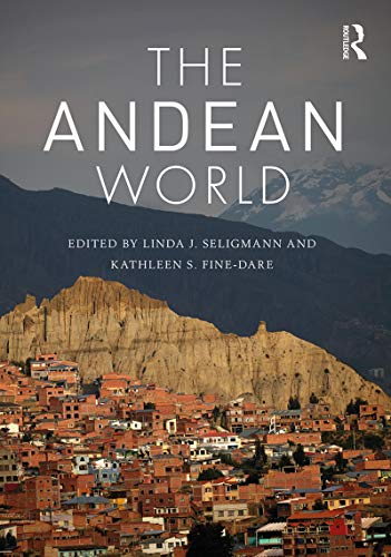 - The Andean World (Routledge Worlds)