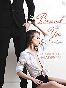 Bound to You: An At Your Service Novel by [Madison, Shawntelle]