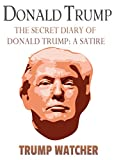 FOR THE FIRST TIME, THE COMPLETELY UNTRUE DIARY OF DONALD TRUMP IS PUBLISHED         I am Donald Trump. I was a huge businessman. Hugely successful. Huge buildings. Huge hands. Now I am the most popular president, ever, believe me.      No on...