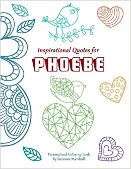 inspirational quotes for phoebe personalized coloring book with inspirational quotes for kids personalized books suzanne marshall 9781517717568 - Personalized Coloring Book