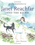 Janet Reachfar and the Kelpie, Duncan, Jane, 1841582107