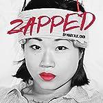 Zapped | Mary H. K. Choi