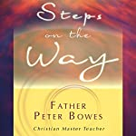 Steps on the Way | Father Peter Bowes