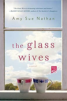 The Glass Wives: A Novel by [Nathan, Amy Sue]