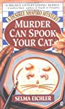 Murder Can Spook Your Cat, Selma Eichler, 0451192176