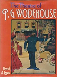 The Theater of P. G. Wodehouse [Theatre of Wodehouse]