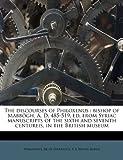 The Discourses of Philoxenus, E. A. Wallis Budge, 1172744300
