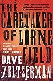 Caretaker of Lorne Field, Dave Zeltserman, 1590205790