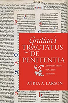Gratian's Tractatus de penitentia: A New Latin Edition with English Translation (Studies in Medieval and Early modern Canon Law)