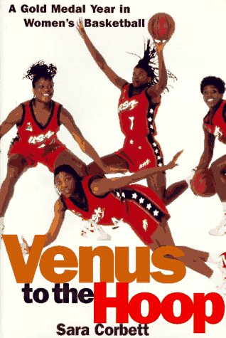1996 Hoops - Venus to the Hoop: A Gold Medal Year in Women's Basketball