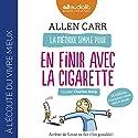 La Méthode simple pour en finir avec la cigarette : Arrêter de fumer en fait c'est possible ! | Livre audio Auteur(s) : Allen Carr Narrateur(s) : Charles Borg