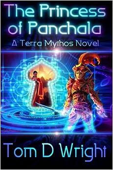 The Princess of Panchala: A TerraMythos Novel