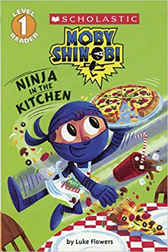 Moby Shinobi: Ninja in the Kitchen Scholastic Reader, Level ...