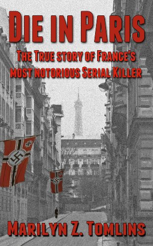 Book: Die in Paris - The true story of France's most notorious serial killer by Marilyn Z. Tomlins