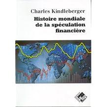 Histoire Mondiale de la Speculation Financiere
