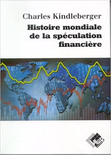 Livres audio gratuits à télécharger au Royaume-Uni Histoire mondiale de la spéculation financière PDF by Charles-P Kindleberger