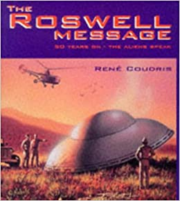 The Roswell Message: Fifty Years on - The Aliens Speak
