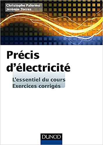 Précis d'électricité L'essentiel du cours-exercices corrigés