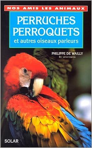 Lire un Perruches, perroquets et autres oiseaux parleurs pdf, epub