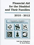 Financial Aid for the Disabled and Their Families: A List of Scholarships, Fellowships/Grants, Grants-In-Aid, and Awards Established Primarily or Excl (Financial Aid for the Disabled & Their Families)