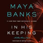 In His Keeping: A Slow Burn Novel | Maya Banks