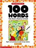 Scholastic 100 Words Kids Need to Read by 1st Grade Workbook, Scholastic, Inc. Staff, 0439370647