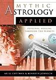 Mythic Astrology Applied, Ariel Guttman, 0738704253