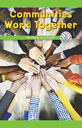 Communities Work Together: Working As a Team (Computer Science for the Real World)