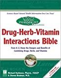 The Natural Pharmacist : Drug-Herb-Vitamin Interactions Bible