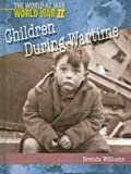 Children During Wartime, Brenda Clarke, 1403461937
