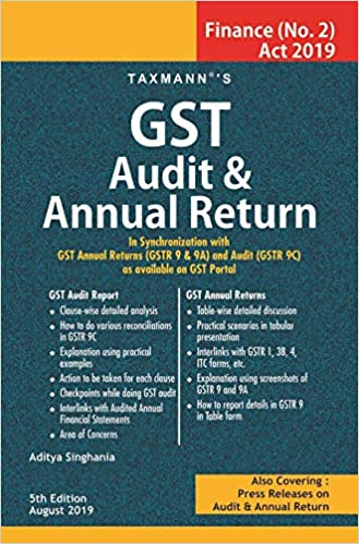 GST Audit & Annual Return-In Synchronization with GST Annual Returns (GSTR 9 & 9A) and Audit (GSTR 9C) as available on GST Portal (Finance (No. 2)Act 2019) (5th Edition August 2019)