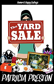 The Yard Sale: Short Story (Humor & Happy Endings) by [Preston, Patricia]
