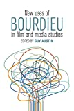 "BOOKS RECEIVED: Austin, Guy, ed., ""New Uses of Bourdieu in Film and Media Studies"" (Berghahn Books, 2018)"
