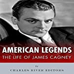 American Legends: The Life of James Cagney    Charles River Editors