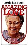 Amazing Love, Corrie ten Boom, 0875080189