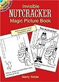 Invisible Nutcracker Magic Picture Book, Marty Noble, 0486405311