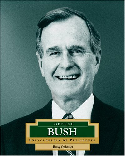 George Bush: America's 41st President (Encyclopedia of Presidents. Second Series)