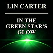 In the Green Star's Glow: Green Star, Book 5 | Lin Carter