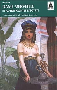 Dame Merveille et autres contes d'Egypte par Praline Gay-Para