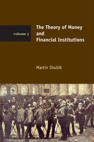 The Theory of Money and Financial Institutions (The MIT Press) (Volume 3) (The Theory Of Money And Financial Institutions)
