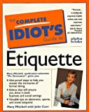 Complete Idiot's Guide to Everyday Etiquette, Mary Mitchell, 0028610946