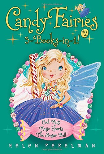 Sweet Magic Ball (Candy Fairies 3-Books-in-1! #2: Cool Mint; Magic Hearts; The Sugar Ball)