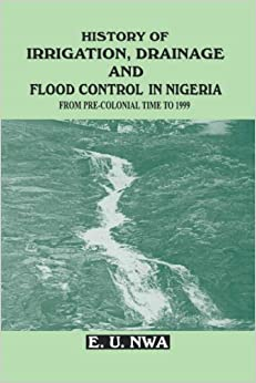 History of Irrigation, Drainage and Flood Control in Nigeria: From Pre-colonial Time to 1999