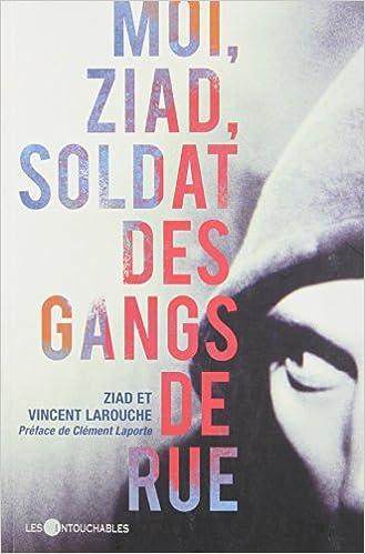 Moi Ziad soldat des gangs de rue