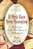 It Must Have Been Moonglow, Phyllis Greene, 0375506195