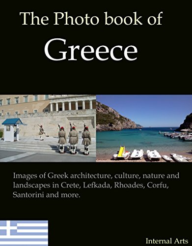 ((WORK)) The Photo Book Of Greece. Images Of Greek Architecture, Culture, Nature, Landscapes In Crete, Lefkada, Rhoades, Corfu, Santorini, Athens And More. (Photo Books 36). Number Watson famous ancient Empresa Rivera Francais Accede